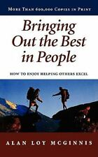 Bringing Out the Best in People: How to Enjoy Helping Others Excel by McGinnis,