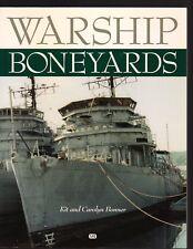 Warship Boneyards by Kit and Carolyn Bonner