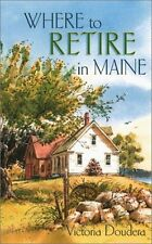 Where to Retire in Maine by Victoria Doudera