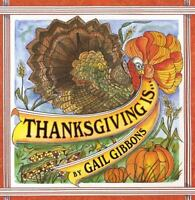 Thanksgiving Is...: By Gail Gibbons