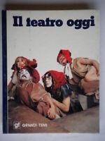Il teatro oggiMiralles AlbertoDe AgostiniGrassi rilegato illustrato storia 21