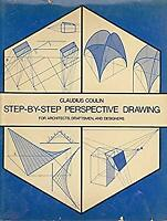 Step-by-Step Perspective Drawing for Architects, Draftsmen and Designers
