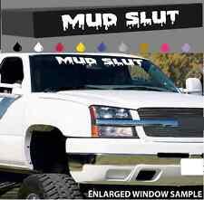 "Mud Slut Windshield Decal Banner 4x4 Dripping Mud Off Road Truck 38"""