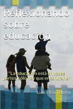 Reflexionando Sobre Educación : La Educación Está en Todas Partes, Sólo Hay...