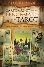 Cartomancy with the Lenormand and the Tarot: Create Meaning & Gain Insight from