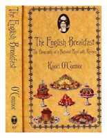 The English Breakfast: The Biography De A National Meal Avec Recipes