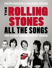 The Rolling Stones All the Songs: The Story Behind Every Track: By Margotin, ...