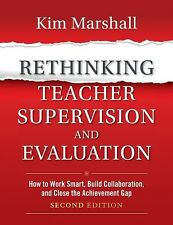Rethinking Teacher Supervision and Evaluation: How to Work Smart, Build Collabo