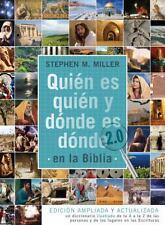 Quién Es Quién y dónde Es dónde en la Biblia 2. 0 : Edición Ampliada y...