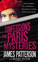 Confessions: The Paris Mysteries by James Patterson, Maxine Paetro