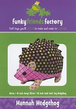 HANNAH HEDGEHOG SOFT TOY SEWING PATTERN, 12 Inch From Funky Friends Factory NEW