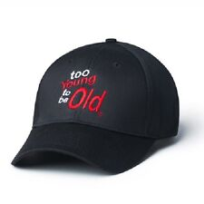 Funny Design Sense Cap Hat (Too Young to be Old) Milestone Birthday