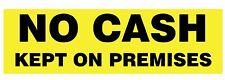 No Cash kept on premises, Diecut vinyl adhesive sticker decal  210x65mm