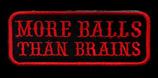 More Balls than Brains Patch red Badge Motorcycle Biker Vest Jacket