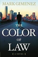 The Color of Law: A Novel, Mark Gimenez, Good Condition, Book