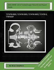 2001 BMW 320 d Turbocharger Rebuild and Repair Guide : 717478-0003,...