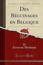 Des Beguinages En Belgique (Classic Reprint) (Paperback or Softback)