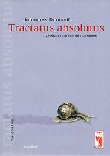 Johannes Dornseiff: Tractatus absolutus | Selbstaufklärung des Denkens