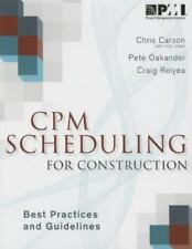 CPM Scheduling for Construction : Best Practices and Guidelines (2014,...