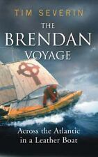The Brendan Voyage : Across the Atlantic in a Leather Boat by Tim Severin (2005,