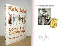 Kate Adie - Corsets to Camouflage - Women and War - Signed - 1st