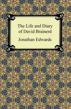 The Life and Diary of David Brainerd by Jonathan Edwards and David Brainerd...