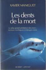 Livre : Les Dents de la Mort. Le Plus Grand Prédateur des Mers - Xavier Maniguet