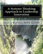 A Systems Thinking Approach to Leadership Innovation : Using Situational...