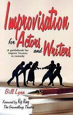 Improvisation For Actors And Writers: A Guidebook For Improv Lessons In Comed...