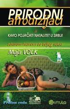 Prirodni Afrodizijaci : Ili Kako Pojacati Natalitet U Srbiji (zdravom Hranom...