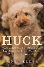 Huck: The Remarkable True Story of How One Lost Puppy Taught a Family--and a Wh