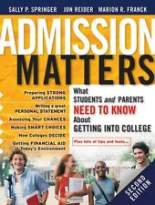 Admission Matters: What Students and Parents Need to Know About Getting into Col