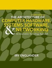 Architecture of Computer Hardware and System Software : An Information Technolog