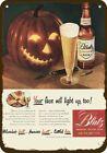 1947 BLATZ MILWAUKEE BEER & Halloween Pumpkin Vintage Look REPLICA METAL SIGN