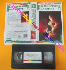 VHS film DAL CONCEPIMENTO ALLA NASCITA 2 Il miracolo della vita (F116) no dvd