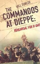 The Commandos at Dieppe: Rehearsal for D-Day: Operation Cauldron, No. 4 Commando