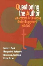 Questioning the Author: An Approach for Enhancing Student Engagement with Text b