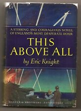 THIS ABOVE ALL 1941 ERIC KNIGHT 1st EDITION W/DJ 1st PRINT  WWII ROMANCE BRITAIN
