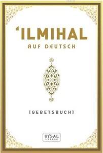 Ilmihal auf Deutsch - Gebetsbuch Fragen Antworten Glaubensbedingungen Gebete