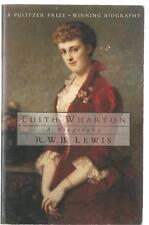 Edith Wharton - A Biography by R W B Lewis - paperback 1993