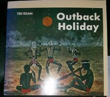 Outback Holiday by Ted & Mark Egan PB 1978