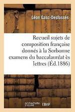 Sciences Sociales: Recueil des Sujets de Composition Francaise Donnes a la...