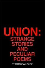 Union: Strange Stories and Peculiar Poems