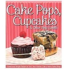 Cake Pops, Cupcakes & Other Petite Sweets: Sweet and Simple Recipes to-ExLibrary