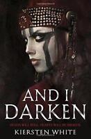 And I Darken (The Conqueror's Trilogy) by White, Kiersten, NEW Book, FREE & Fast
