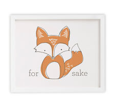 For Fox Sake Adult Funny 8x10 Wall Art Print for Home Office or Dorm Decor