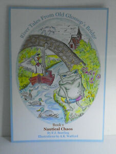 Nautical Chaos (River Tales from Old Glossop's Bridge - Book 1) by Faye Beerling