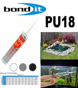 BOND IT   PU18 Polyurethane Sealant Adhesive Koi Fish Pond Car Auto Boat  GRP
