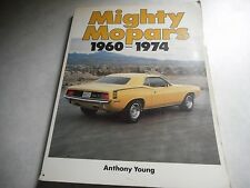 Mighty Mopars, 1960-1974 by Anthony Young