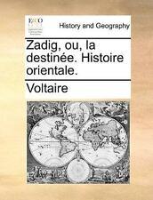 Zadig, Ou, la Destinée Histoire Orientale by Voltaire (2010, Paperback)